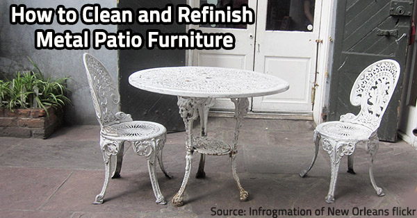How to Clean and Refinish Metal Patio Furniture